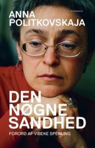 """""""Den Nøgne Sandhed"""" er en tekstsamling med artikler af Anna Politkovskaja."""